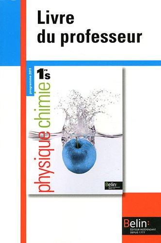 Physique-Chimie 1e S : Livre du professeur, programme 2011