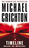 Timeline by Crichton, Michael New edition (2000)