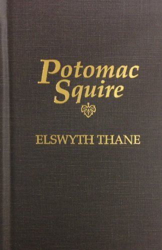 Potomac Squire by Elswyth Thane (1995-01-01)