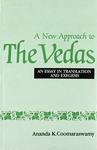 A New Approach to the Vedas by Ananda K. Coomaraswamy (1994-12-12)