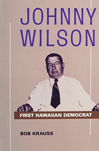 Krauss: Johnny Wilson: First Hawaiian Democrat (Kolowalu Books (Hardcover)) por Bob Krauss