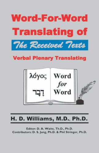 Word-For-Word Translating of The Received Texts, Verbal Plenary Translating por M.D. Ph.D. H. D. Williams