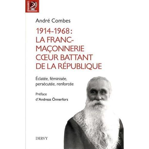 1914-1968 : La Franc-maçonnerie, coeur battant de la république : Eclatée, féminisée, persécutée, renforcée...