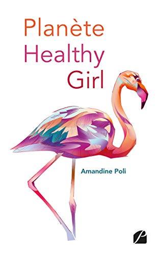 Planète healthy girl: Le seul guide que les hommes peuvent nous piquer !!! (Essai)