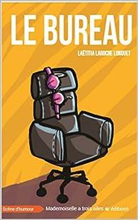 Le Bureau (Scène d'humour) par  Laëtitia Laroche-Longuet