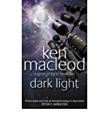 [(Dark Light)] [Author: Ken MacLeod] published on (October, 2002)