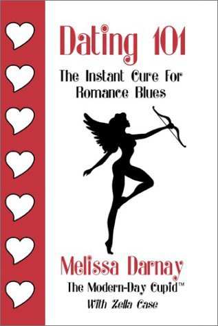 Dating 101: The Instant Cure for Romance Blues by Melissa Darnay (2002-11-18)