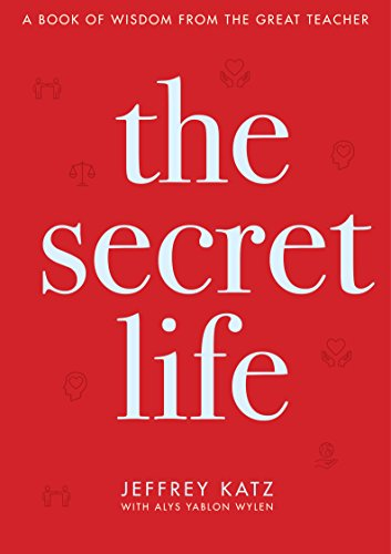 The Secret Life: A Book of Wisdom from the Great Teacher (English Edition)