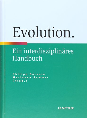 Evolution: Ein interdisziplinäres Handbuch (Fachbuch Metzler)