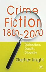 Crime Fiction, 1800-2000: Detection, Death, Diversity