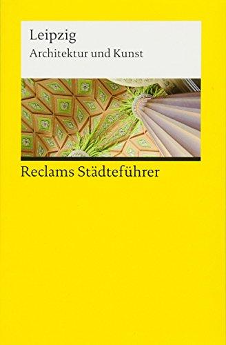 Reclams Städteführer Leipzig: Architektur und Kunst (Reclams Universal-Bibliothek)