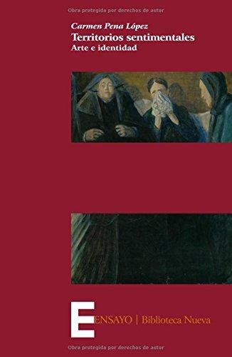 Territorios sentimentales: Arte e identidad (Ensayo) por Carmen Pena López