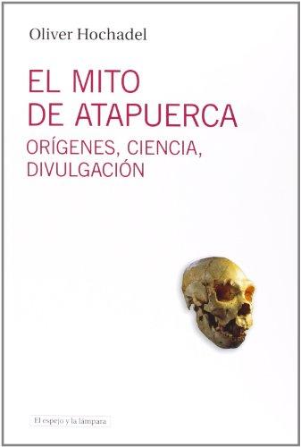 El Mito De Atapuerca (El espejo y la lámpara)