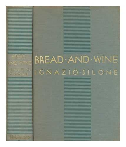 Bread and wine / Ignazio Silone ; translated from the Italian by Gwenda David and Eric Mosbacher [Vino e pane. English]