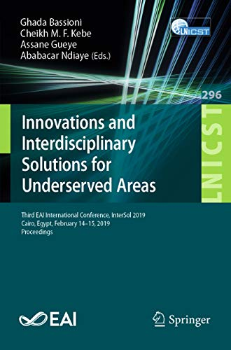 Innovations and Interdisciplinary Solutions for Underserved Areas: Third EAI International Conference, InterSol 2019, Cairo, Egypt, February 14-15, 2019, ... Engineering Book 296) (English Edition)