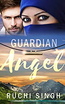 Guardian Angel: Romantic Suspense (Undercover Series Book 2) by [Singh, Ruchi]