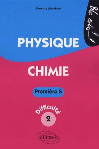 Physique-Chimie 1e S : Niveau de difficulté 2 par Florence Messineo