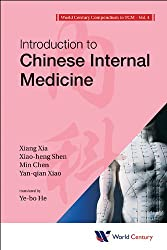 World Century Compendium to TCM:Volume 4: Introduction to Chinese Internal Medicine (Introduction to TCM Series)
