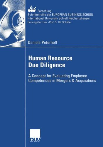 Human Resource Due Diligence: A Concept for Evaluating Employee Competences in Mergers & Acquisitions (ebs-Forschung, Schriftenreihe der EUROPEAN BUSINESS SCHOOL Schloß Reichartshausen)
