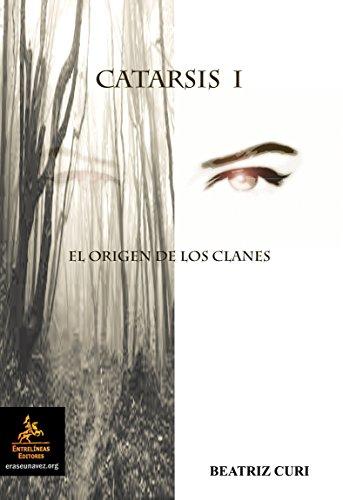 CATARSIS I: El origen de los clanes por BEATRIZ CURI CHERCOLES