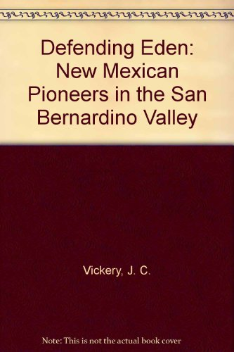 defending-eden-new-mexican-pioneers-in-the-san-bernardino-valley