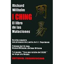 I Ching: El libro de las mutaciones/ The Book of Changes