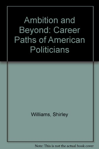 Ambition and Beyond: Career Paths of American Politicians por Shirley Williams