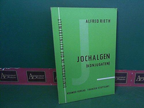 Jochalgen (Konjugaten) - Zieralgen und fädige Formen. (= Sammlung Einführung in die Kleinlebewelt).