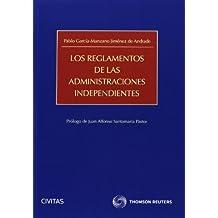 Los reglamentos de las administraciones independientes - Sector financiero - Reguladores y Comisión Nacional de los Mercados y la Competencia - ... (Estudios y Comentarios de Legislación)