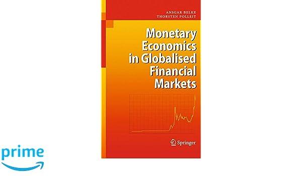 monetary economics in globalised financial markets belke ansgar polleit thorsten