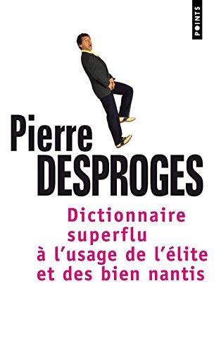 Dictionnaire superflu à l'usage de l'élite et des biens nantis