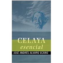 Celaya,esencial (Spanish Edition)