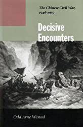 Decisive Encounters: The Chinese Civil War, 1946-1950 by Odd Westad (2003-03-19)
