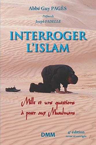 INTERROGER LISLAM, 4E ÉDITION par Abbé Guy Pagès