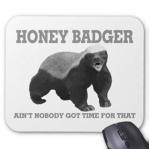 Honey Badger Ain't Nobody Got Time for That Mouse Pad Womens Black Honey