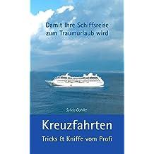 Kreuzfahrten - Tricks & Kniffe vom Profi: Damit Ihre Schiffsreise zum Traumurlaub wird