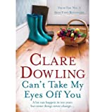 [(Can't Take My Eyes Off You)] [ By (author) Clare Dowling ] [November, 2013] bei Amazon kaufen