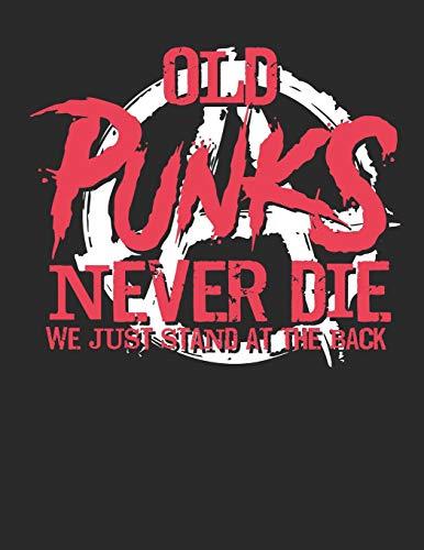 Old Punks Never Die We Just Stand At The Back: Alte Punks Sterben Nicht. Blanko Notenheft / Akkord Notenblock. Ukulele Schreibheft. Leere ... Tabulatoren. Musik Unterricht Komposition.