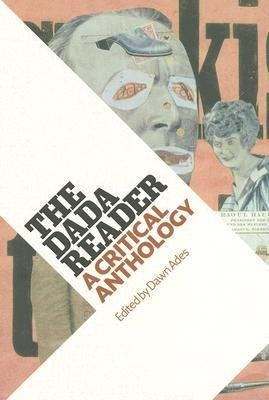 By Ades, Dawn ( Author ) [ The Dada Reader: A Critical Anthology By Oct-2006 Paperback
