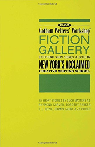 Gotham Writers' Workshop Fiction Gallery: Exceptional Short Stories Selected by New York's Acclaimed Creative Writing School