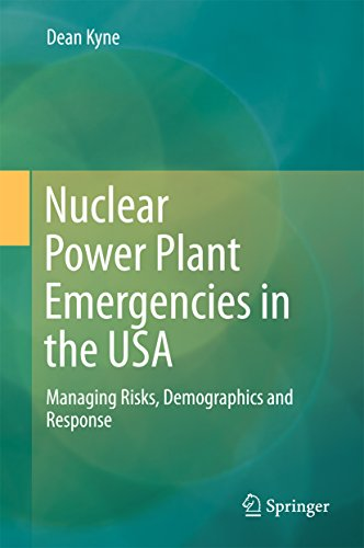 Nuclear Power Plant Emergencies In The Usa: Managing Risks, Demographics And Response por Dean Kyne epub