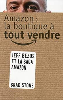 Amazon : La boutique à tout vendre par [STONE, Brad]