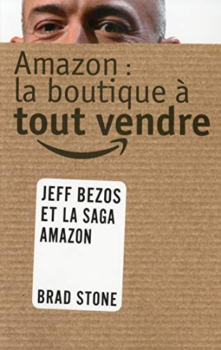 Amazon : La boutique à tout vendre par Brad STONE