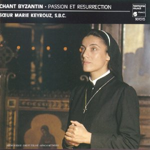 Chant Byzantin- Passion et Resurrection [Import anglais]