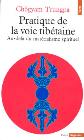 Pratique De La Voie Tibetaine par Chogyam Trungpa
