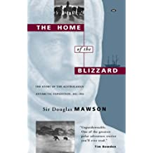 The Home of the Blizzard: Story of the Australasian Antarctic Expedition, 1911-14