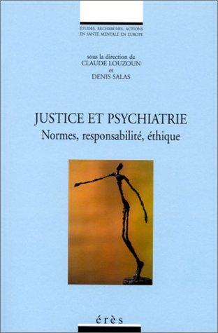 JUSTICE ET PSYCHIATRIE. Normes, responsabilité, éthique par Collectif