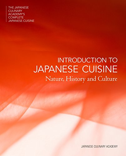 The Japanese Culinary Academy's Complete Introduction To Japanese Cuisine: Nature, History and Culture (The Japanese Culinary Academys Complete Japanese Cuisine) por Japanese Culinary Academy