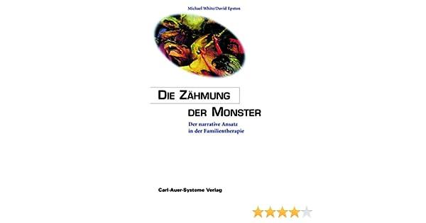 Die Zähmung der Monster: Der narrative Ansatz in der ...