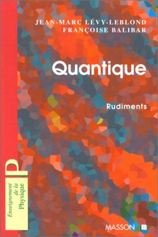 QUANTIQUE. Rudiments par Françoise Balibar, Jean-Marc Lévy-Leblond